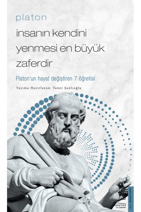İnsanın Kendini Yenmesi En Büyük Zaferdir - Platon