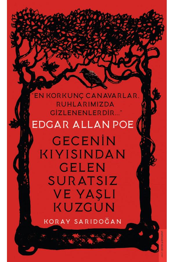 Gecenin Kıyısından Gelen Suratsız ve Yaşlı Kuzgun - Edgar Allan Poe