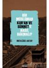 Bir Müslüman Kur'an ve Sünnet'e Nasıl Bakmalı?