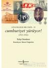 Günlüklerde Bir Ömür 6 - Cumhuriyet Yürüyor! (1923-1926)