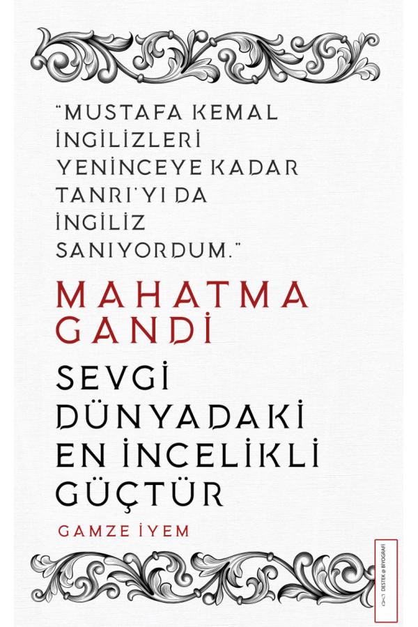 Sevgi Dünyadaki En İncelikli Güçtür - Mahatma Gandi