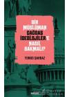 Bir Müslüman Çağdaş İdeolojiler'e Nasıl Bakmalı?