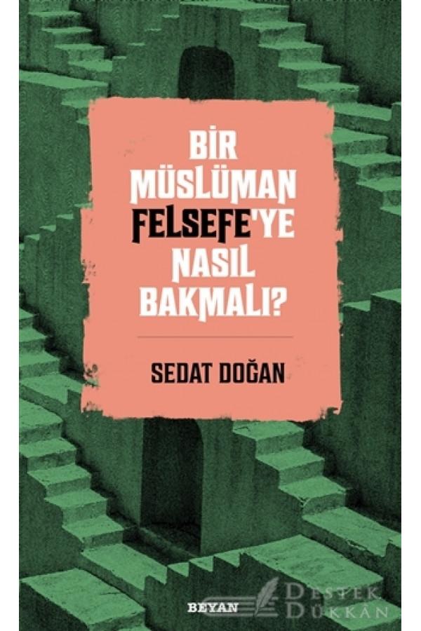 Bir Müslüman Felsefe'ye Nasıl Bakmalı?