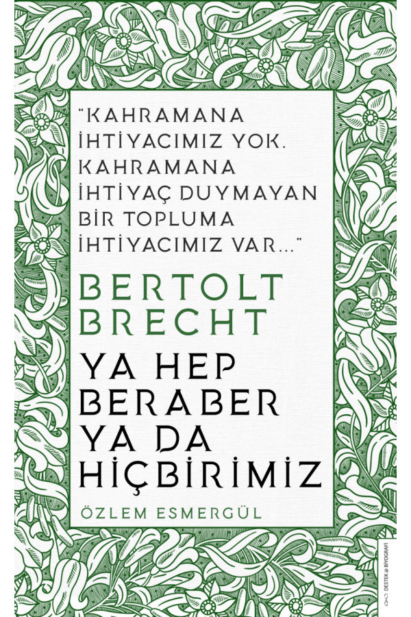 Ya Hep Beraber Ya Da Hiç Birimiz - Bertolt Brecht