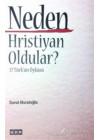 Neden Hristiyan Oldular