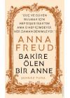Bakire Ölen Bir Anne - Anna Freud