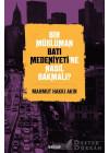 Bir Müslüman Batı Medeniyeti'ne Nasıl Bakmalı?