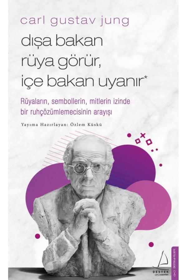 Dışa Bakan Rüya Görür İçe Bakan Uyanır - Carl Gustav Jung