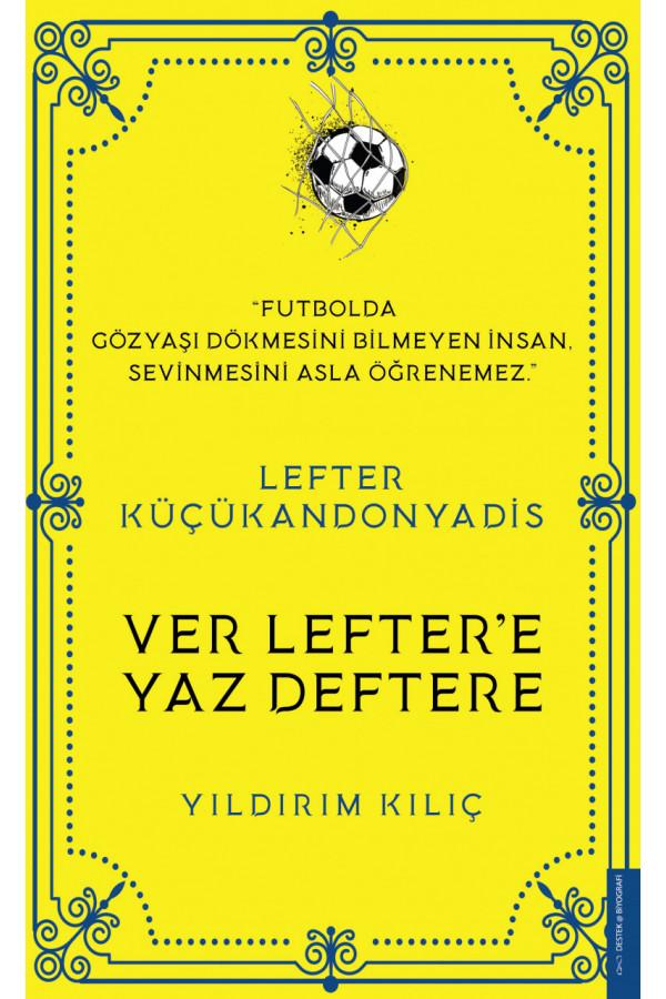 Ver Lefter'e Yaz Deftere - Lefter Küçükandonyadis