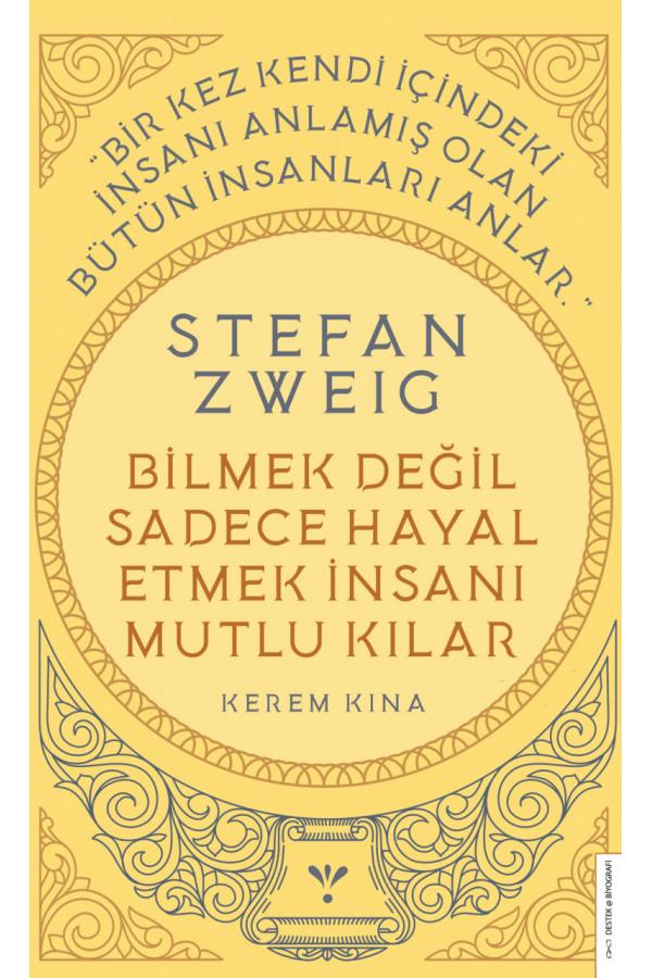 Bilmek Değil Sadece Hayal Etmek İnsanı Mutlu Kılar - Stefan Zweig