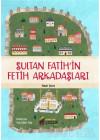 Sultan Fatih'in Fetih Arkadaşları
