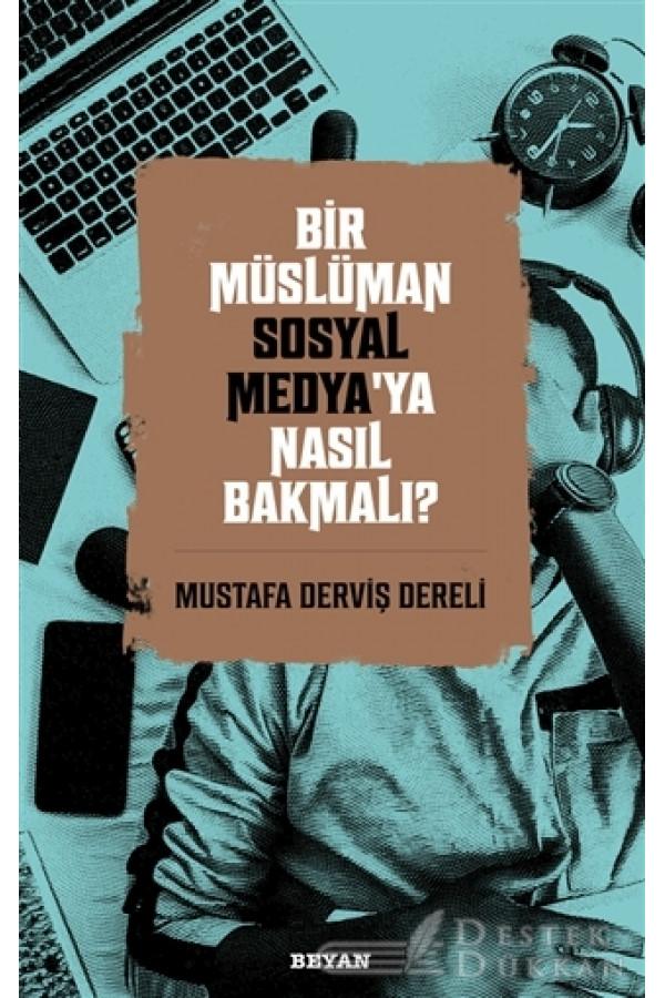 Bir Müslüman Sosyal Medya'ya Nasıl Bakmalı?