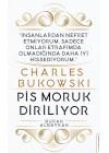 Pis Moruk Diriliyor - Charles Bukowski