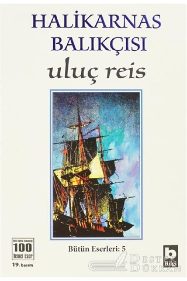 Halikarnas Balıkçısı - Uluç Reis Bütün Eserleri 5