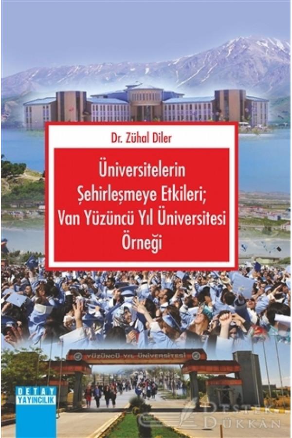 Üniversitelerin Şehirleşmeye Etkileri; Van Yüzüncü Yıl Üniversitesi Örneği